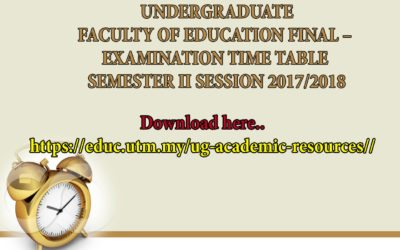 FACULTY OF EDUCATION FINAL – EXAMINATION TIME TABLE SEMESTER II SESSION 2017/2018