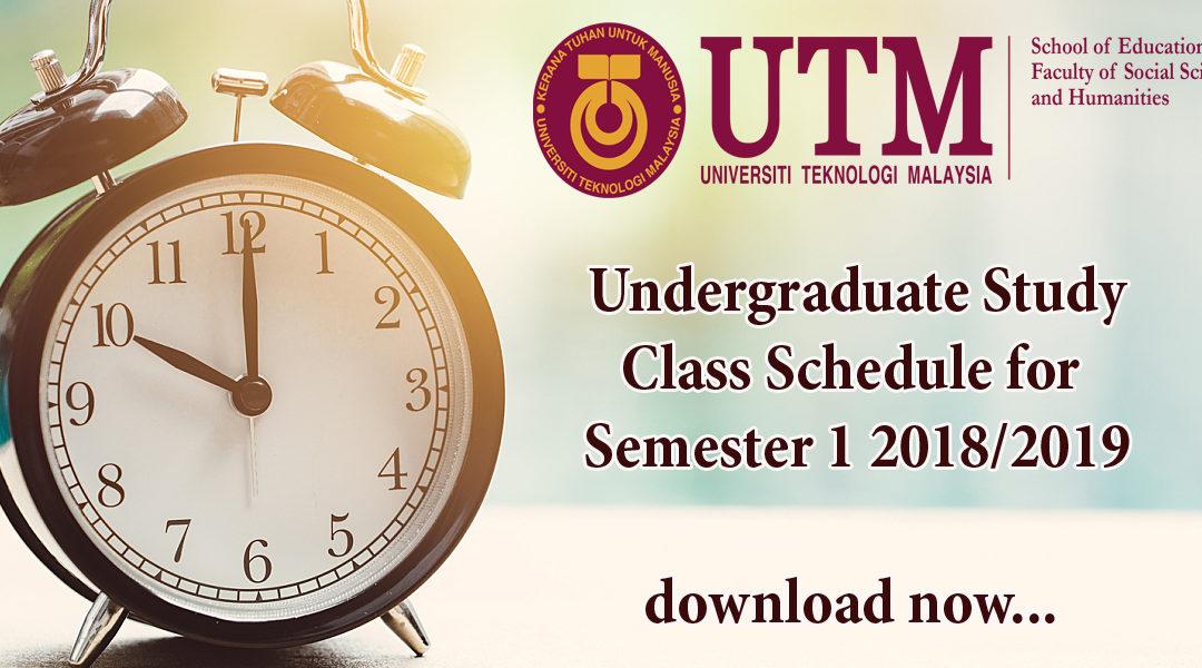 Undergraduate Study Class Schedule for  Semester 1 2018/2019