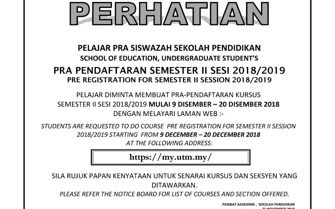 PRA PENDAFTARAN SEMESTER II SESI 2018/2019