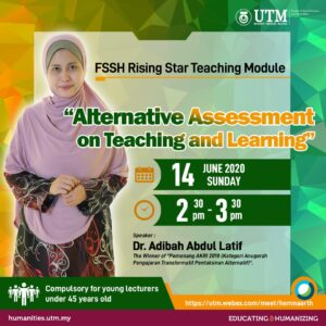"FSSH RISING STAR TEACHING MODULE:  ""ALTERNATIVE ASSESSMENT ON TEACHING AND LEARNING"" @ https://utm.webex.com/meet/hemnaarth"