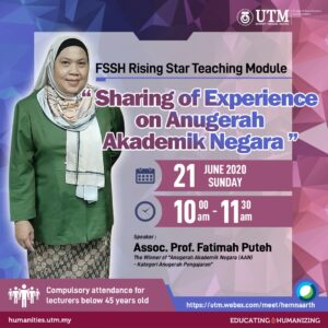 "FSSH Rising Star Teaching Module:  ""Sharing of Experience on Anugerah Akademik Negara""  @ https://utm.webex.com/meet/hemnaarth"