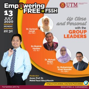 EMPOWERING FREE@FSSH: FORUM-UP CLOSE AND PERSONAL WITH GROUP LEADERS @ https://utm.webex.com/Join/fss2.webex