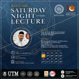 SATURDAY NIGHT LECTURE 11TH SERIES WITH PROF DR. WAN MOHD NOR WAN DAUD