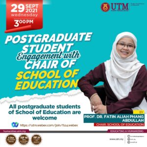 Postgraduate Student Engagement with Chair of School of Education @ https://utm.webex.com/join/fss4.webex