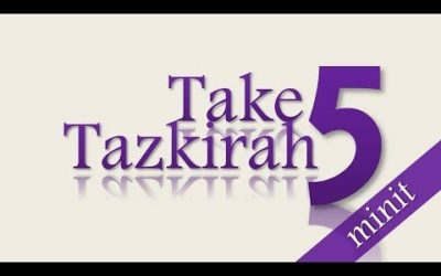 Tazkirah of the Day – The Blessings of Our Works