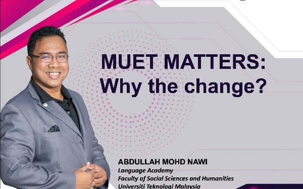 MUET MATTERS: Why the change?