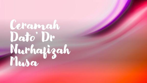 Ceramah Dato' Dr Nurhafizah