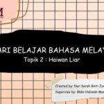 Mari Belajar Bahasa Melayu (Topik 2: Haiwan Liar)